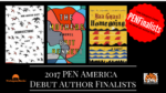 2017 PEN America Debut Fiction Literary Award Finalists