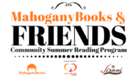 MahoganyBooks & Friends Community Summer Reading Program
