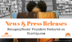 MahoganyBooks' Founders Featured on Blavity