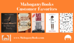 MahoganyBooks Customer Favorites