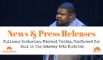 PRESS RELEASE: Culinary Historian, Michael Twitty, Confirmed for Author Talk in The Gateway Arts District