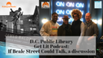 DC Public Library's Get Lit Podcast: If Beale Street Could Talk, a Discussion