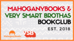 MahoganyBooks + Very Smart Brothas Book Club Reading List
